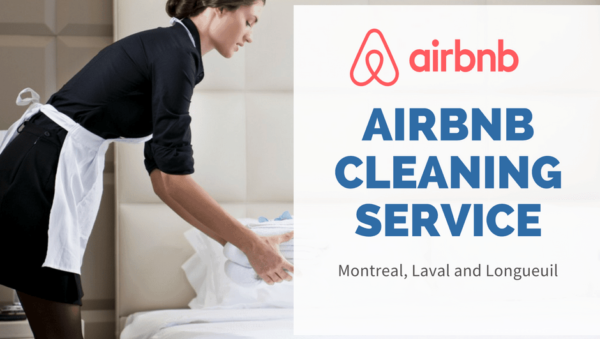 Airbnb cleaning Services Montreal, Laval and Longueuil