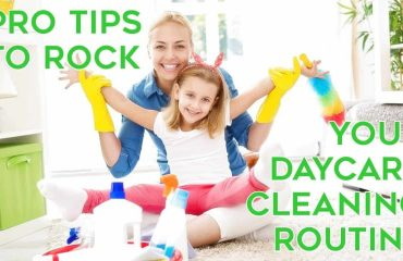 Daycare Cleaning Tips
